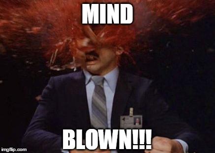 10nmbc mind blown! imgflip,Mind Blown Meme