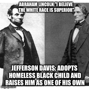 Abe Lincoln Versus Jefferson Davis Imgflip