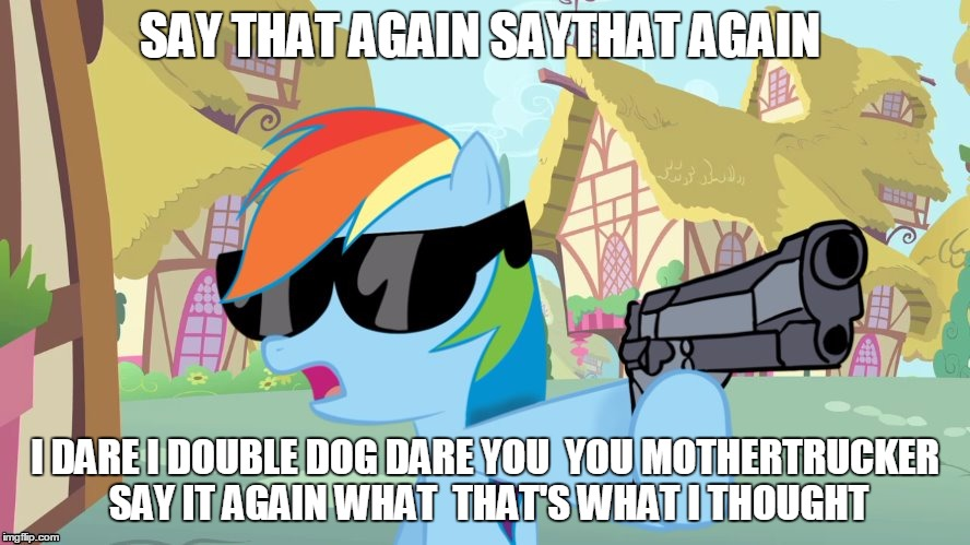 Rainbow Dash Say That Again Imgflip