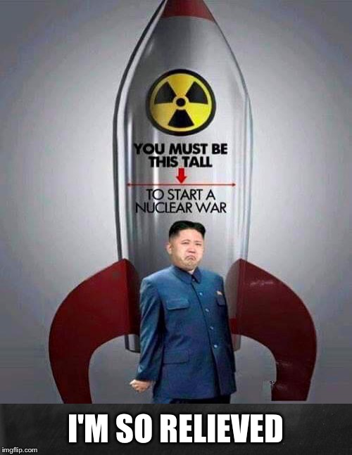 I Feel Better Now | I'M SO RELIEVED | image tagged in kim jong-un,nuclear bomb,funny | made w/ Imgflip meme maker
