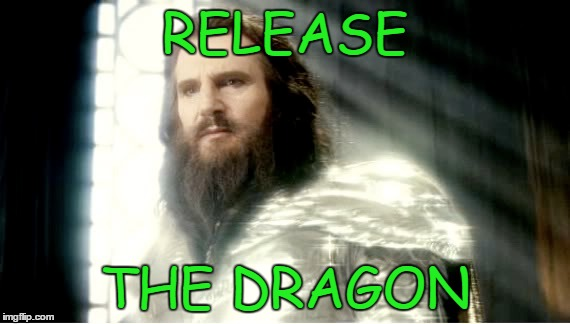 RELEASE THE DRAGON | made w/ Imgflip meme maker