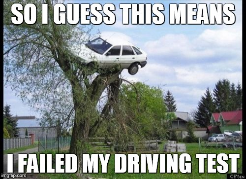 10si8k failed driving test imgflip