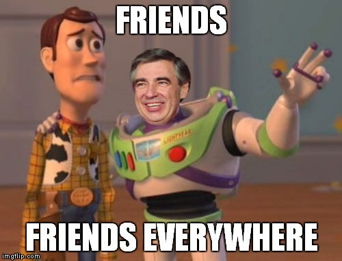 FRIENDS FRIENDS EVERYWHERE | made w/ Imgflip meme maker