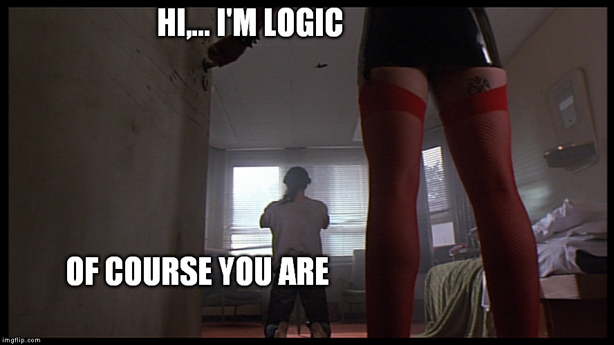 HI,... I'M LOGIC OF COURSE YOU ARE | made w/ Imgflip meme maker