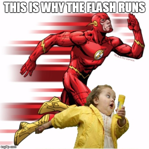 THIS IS WHY THE FLASH RUNS | image tagged in the flash | made w/ Imgflip meme maker