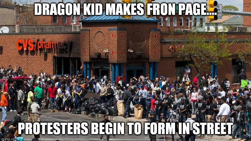 DRAGON KID MAKES FRON PAGE.... PROTESTERS BEGIN TO FORM IN STREET | made w/ Imgflip meme maker