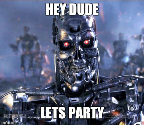 HEY DUDE LETS PARTY | made w/ Imgflip meme maker