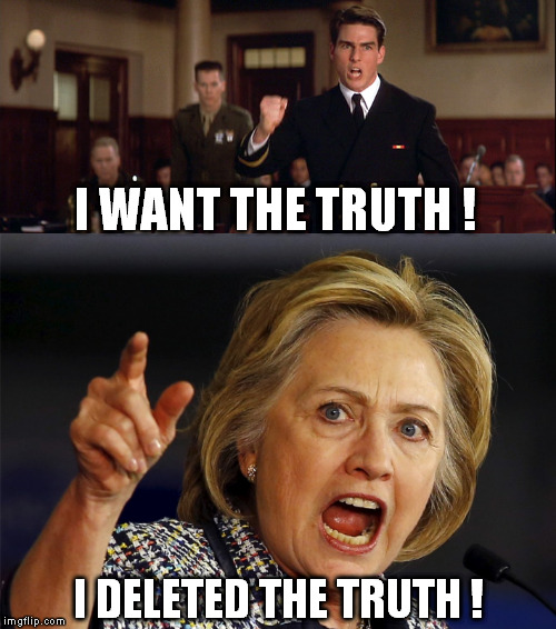 We want the truth | I WANT THE TRUTH ! I DELETED THE TRUTH ! | image tagged in a few good men | made w/ Imgflip meme maker