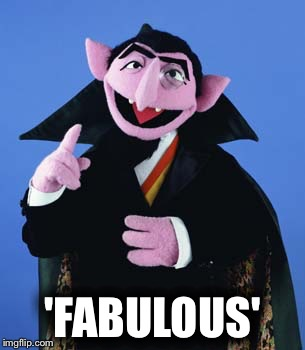 Count Dracula | 'FABULOUS' | image tagged in count dracula | made w/ Imgflip meme maker