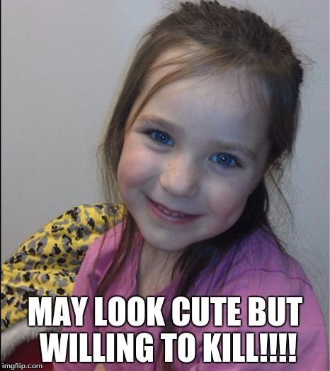 MAY LOOK CUTE BUT WILLING TO KILL!!!! | image tagged in jail | made w/ Imgflip meme maker