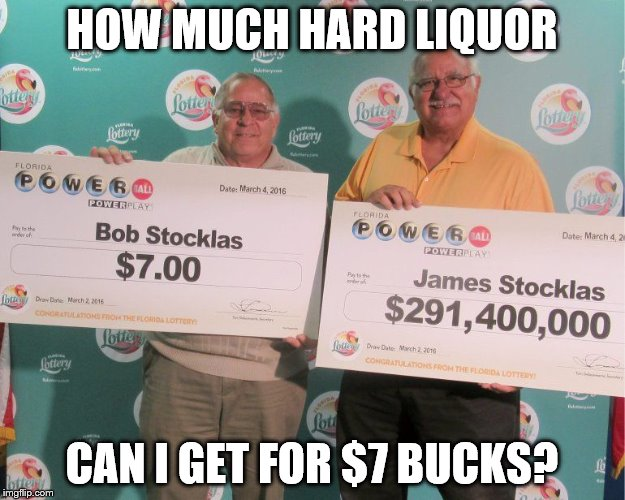 HOW MUCH HARD LIQUOR CAN I GET FOR $7 BUCKS? | image tagged in paul | made w/ Imgflip meme maker