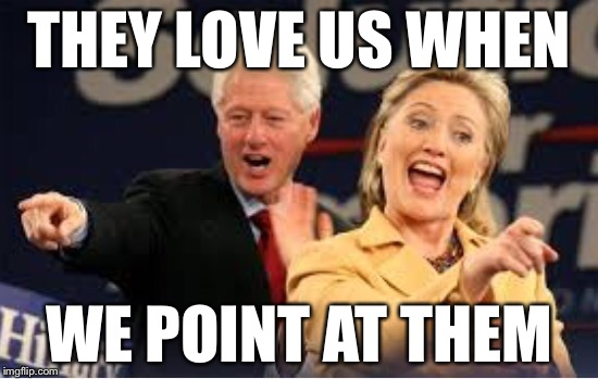 THEY LOVE US WHEN WE POINT AT THEM | made w/ Imgflip meme maker