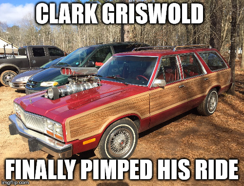 Griswolds | CLARK GRISWOLD FINALLY PIMPED HIS RIDE | image tagged in clark griswold | made w/ Imgflip meme maker