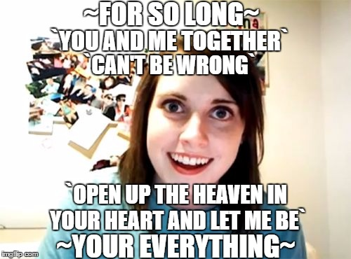 Overly Attached Girlfriend Not Some Puppet On A String Imgflip