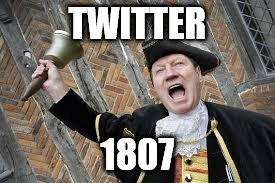 Hear ye... hear ye... The following people have had porridge for breakfast... | TWITTER 1807 | image tagged in memes,town crier | made w/ Imgflip meme maker