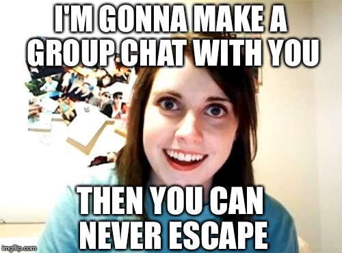 110l6f overly attached girlfriend meme imgflip,Memes For Chat