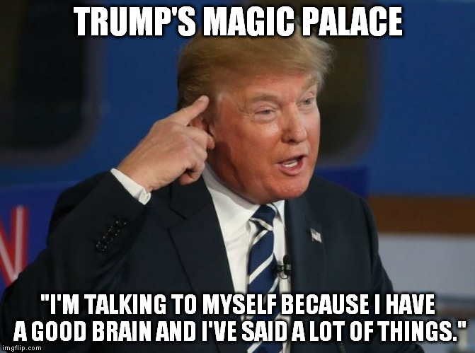"Trump: Make America 8 Again | TRUMP'S MAGIC PALACE ""I'M TALKING TO MYSELF BECAUSE I HAVE A GOOD BRAIN AND I'VE SAID A LOT OF THINGS."" 
