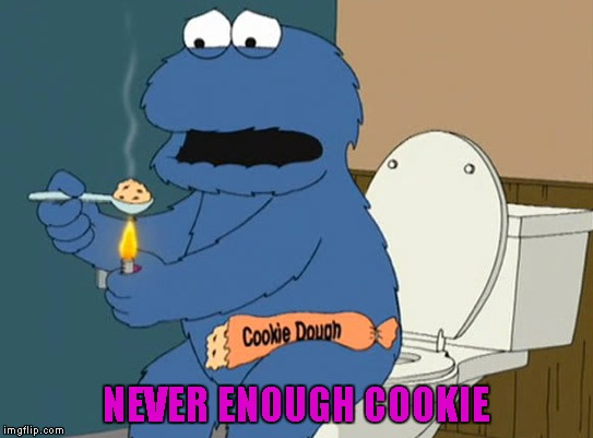 NEVER ENOUGH COOKIE | made w/ Imgflip meme maker