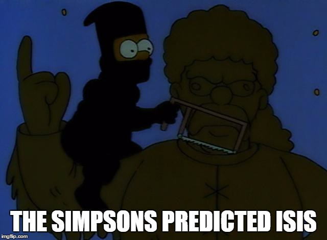 Bart supports isis | THE SIMPSONS PREDICTED ISIS | image tagged in memes | made w/ Imgflip meme maker