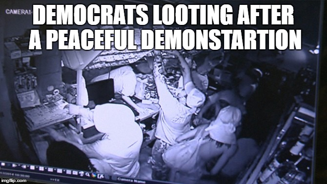 DEMOCRATS LOOTING AFTER A PEACEFUL DEMONSTARTION | image tagged in democrats,looting,politics | made w/ Imgflip meme maker