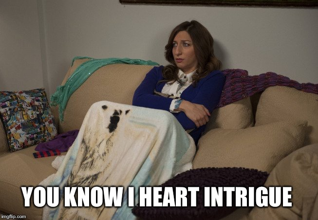 Gina Linetti | YOU KNOW I HEART INTRIGUE | image tagged in brooklyn nine nine,intrigue | made w/ Imgflip meme maker