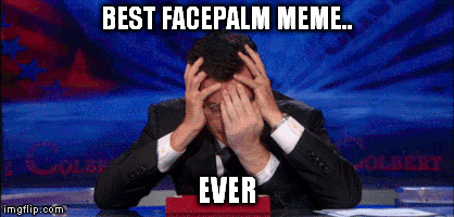 BEST FACEPALM MEME.. EVER | made w/ Imgflip meme maker