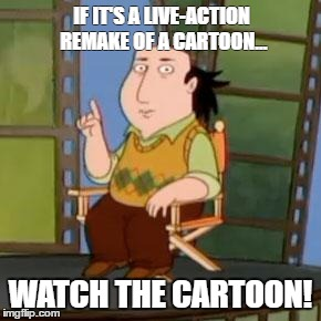 The Critic advises against The Jungle Book |  IF IT'S A LIVE-ACTION REMAKE OF A CARTOON... WATCH THE CARTOON! | image tagged in memes,the critic | made w/ Imgflip meme maker