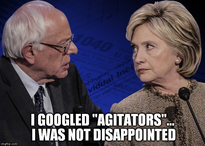 "I GOOGLED ""AGITATORS""... I WAS NOT DISAPPOINTED 