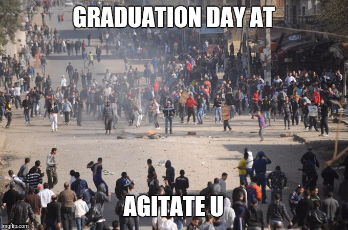 GRADUATION DAY AT AGITATE U | made w/ Imgflip meme maker