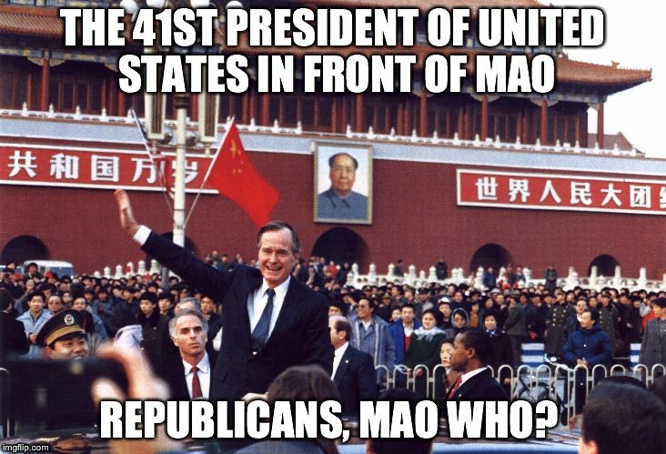 POTUS | THE 41ST PRESIDENT OF UNITED STATES IN FRONT OF MAO REPUBLICANS, MAO WHO? | image tagged in political meme,political,mao | made w/ Imgflip meme maker
