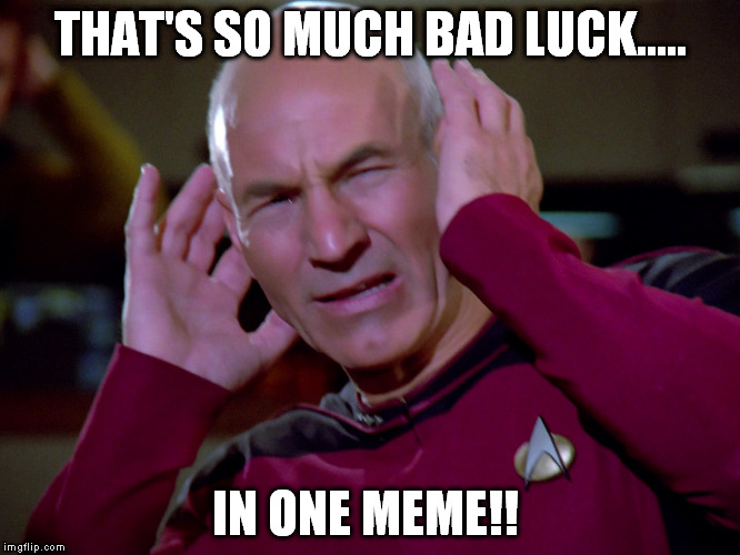 THAT'S SO MUCH BAD LUCK..... IN ONE MEME!! | made w/ Imgflip meme maker