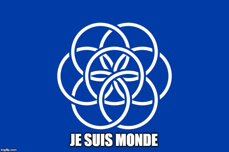 Je Suis Monde |  JE SUIS MONDE | image tagged in je suis charlie,world peace,terrorism,isis extremists | made w/ Imgflip meme maker