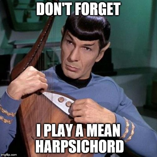 DON'T FORGET I PLAY A MEAN HARPSICHORD | made w/ Imgflip meme maker