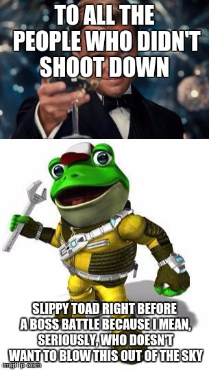 Slippy toad | TO ALL THE PEOPLE WHO DIDN'T SHOOT DOWN SLIPPY TOAD RIGHT BEFORE A BOSS BATTLE BECAUSE I MEAN, SERIOUSLY, WHO DOESN'T WANT TO BLOW THIS OUT  | image tagged in slippy,toad,shoot | made w/ Imgflip meme maker