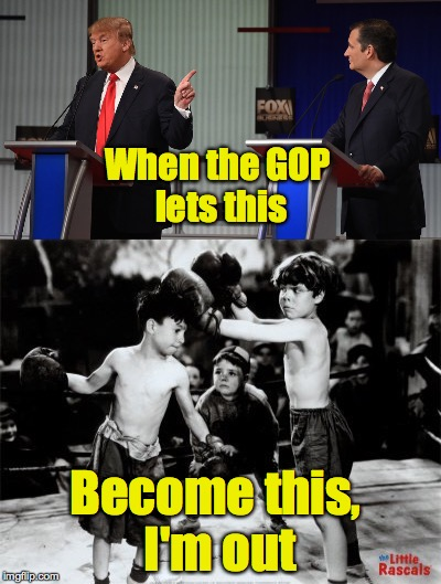 The candidates sank to a historic low when they brought spousal slurs to the table.  We don't need a child running the US | When the GOP lets this Become this, I'm out | image tagged in trump,cruz,gop,children,usa | made w/ Imgflip meme maker