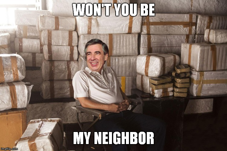 WON'T YOU BE MY NEIGHBOR | made w/ Imgflip meme maker