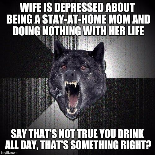 11f8c1 it's barely noon and she's already drunk imgflip,Depressed Drunk Meme