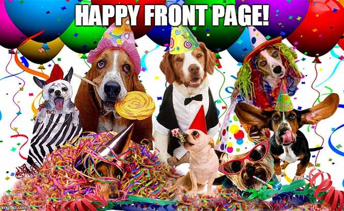 HAPPY FRONT PAGE! | made w/ Imgflip meme maker