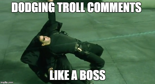 DODGING TROLL COMMENTS LIKE A BOSS | made w/ Imgflip meme maker