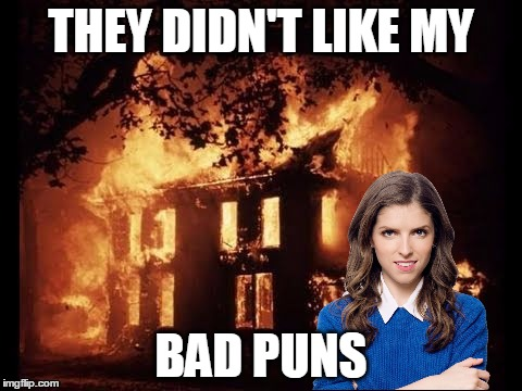 THEY DIDN'T LIKE MY BAD PUNS | made w/ Imgflip meme maker