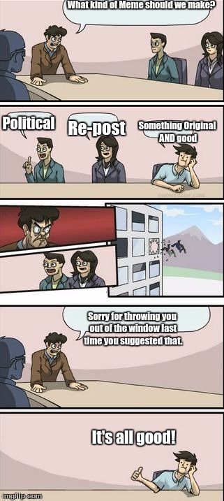 Boardroom Meeting Suggestion Meme Best House Interior Today