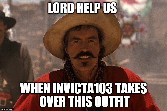 LORD HELP US WHEN INVICTA103 TAKES OVER THIS OUTFIT | made w/ Imgflip meme maker
