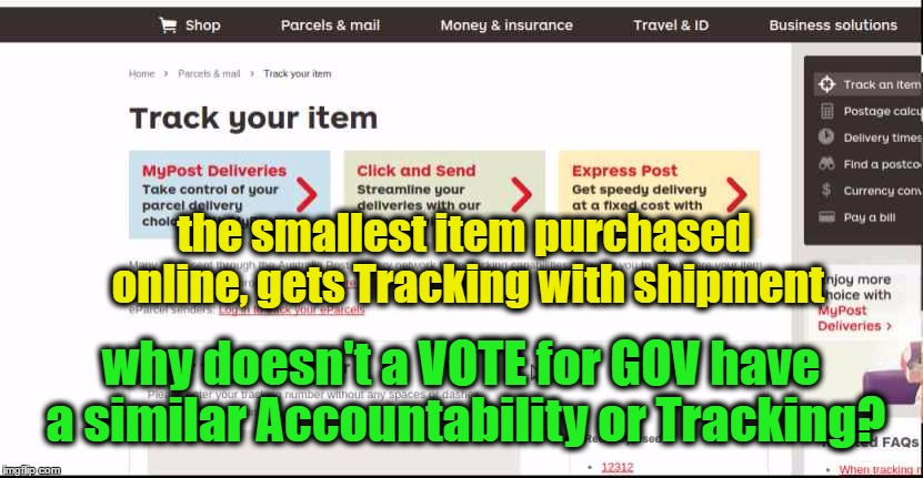 Vote Tracking |  the smallest item purchased online, gets Tracking with shipment; why doesn't a VOTE for GOV have a similar Accountability or Tracking? | image tagged in tracking,vote,voting,accountability,elections | made w/ Imgflip meme maker
