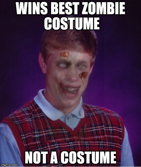 WINS BEST ZOMBIE COSTUME; NOT A COSTUME | made w/ Imgflip meme maker