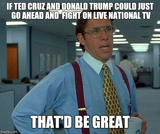 Ted Cruz vs Donald Trump round 1  Fight! - Imgflip
