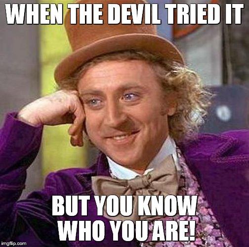 11gsel creepy condescending wonka meme imgflip,Devil Meme