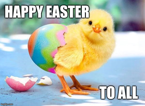 HAPPY EASTER TO ALL | made w/ Imgflip meme maker