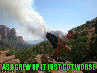 AS I GREW UP IT JUST GOT WORSE | made w/ Imgflip meme maker