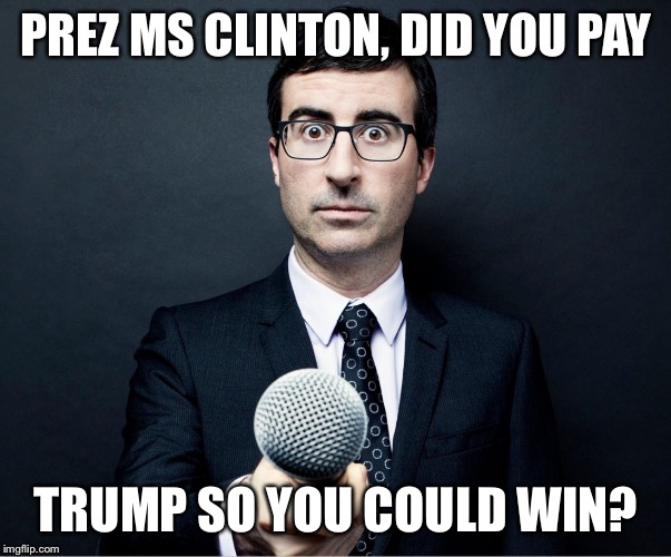 PREZ MS CLINTON, DID YOU PAY TRUMP SO YOU COULD WIN? | image tagged in apprehensive reporter | made w/ Imgflip meme maker
