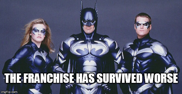 THE FRANCHISE HAS SURVIVED WORSE | made w/ Imgflip meme maker